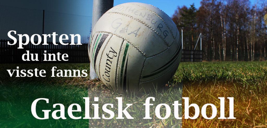 Fotboll på gräsmatta, rubrik: Sporten du inte visste fanns: Gaelisk fotboll